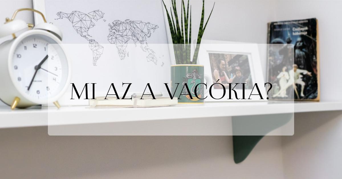 Mi az a Vacókia?
