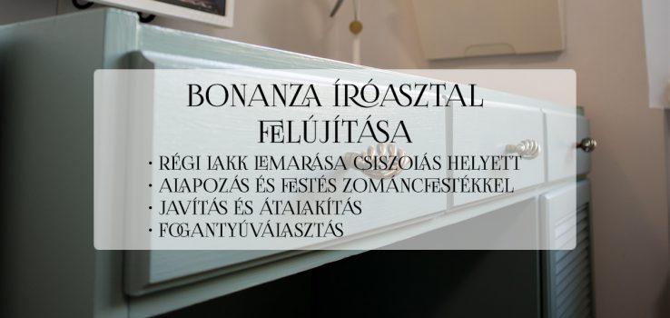 Bonanza íróasztal felújítása